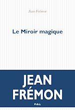 Téléchargez le livre :  Le Miroir magique