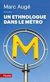 Télécharger le livre :  Un ethnologue dans le métro