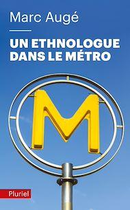 Téléchargez le livre :  Un ethnologue dans le métro