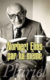 Téléchargez le livre :  Norbert Elias par lui-même