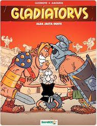 Téléchargez le livre :  Gladiatorus - Tome 2 - Alea jacta ouste