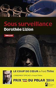 Téléchargez le livre :  Sous surveillance. Coup de coeur de Franck Thilliez. PRIX VSD du polar 2014
