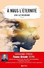 Download this eBook A nous l'éternité - Coup de coeur Gilles Legardinier Prix Femme Actuelle 2019