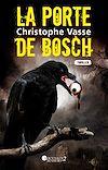 Télécharger le livre :  La porte de Bosch