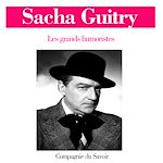 Sacha Guitry | Guitry, Sacha