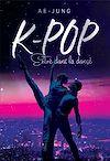 Télécharger le livre :  K-POP - Entre dans la danse