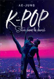 Téléchargez le livre :  K-POP - Entre dans la danse