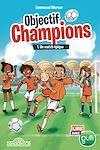 Télécharger le livre :  Objectif Champions - Tome 1 - Un match épique