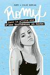 Télécharger le livre :  Romy - Tome 2 - Dans la p'tite vie d'une YouTubeuse en herbe