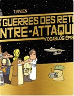Télécharger cet ebook : Les Guerres des Retours Contre-Attaquent - YodaBlog Épisode XXL
