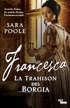 Télécharger le livre :  Francesca la Trahison des Borgia