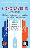 Télécharger le livre :  CORONAVIRUS COVID-19. 101 Fiches pratiques pour connaître la maladie et s'en prémunir