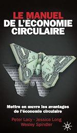 Download this eBook Le manuel de l'économie circulaire. Mettre en œuvre les avantages de l'économie circulaire