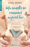 Télécharger le livre :  Ma nouvelle vie commence aujourd'hui - Teaser