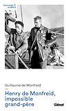 HENRY DE MONFREID, IMPOSSIBLE GRAND-PERE