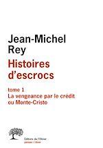 Download this eBook Histoires d'escrocs tome 1. La vengeance par le crédit ou Monte-Cristo