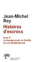 Download this eBook Histoires d'escrocs tome 2. La banqueroute en famille ou Les Buddenbrook