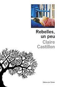 Téléchargez le livre :  Rebelles, un peu