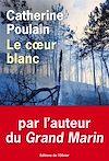 Télécharger le livre : Le coeur blanc