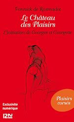 Téléchargez le livre :  Le Château des Plaisirs - L'initiation de Georges et Georgette