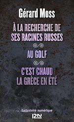 À la recherche de ses racines russes suivi de Au golf et C'est chaud la Grèce, en été cover