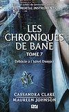 Télécharger le livre :  The Mortal Instruments, Les chroniques de Bane - tome 7 : Débâcle à l'hôtel Dumort