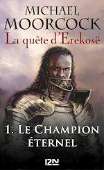 Download this eBook La quête d'Erekosë - tome 1