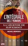 Télécharger le livre :  Intégrale La légende de Hawkmoon