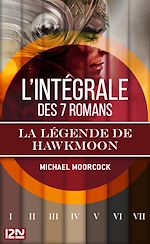 Download this eBook Intégrale La légende de Hawkmoon