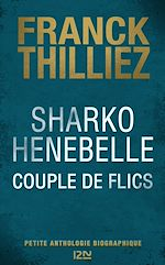 Download this eBook Sharko / Henebelle, Couple de flics - Petite anthologie biographique