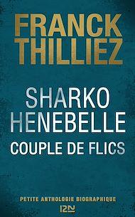 Téléchargez le livre :  Sharko / Henebelle, Couple de flics - Petite anthologie biographique