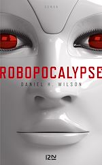 Download this eBook Robopocalypse - extrait offert