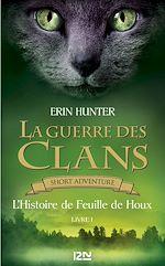 Download this eBook La guerre des Clans : L'Histoire de Feuille de Houx