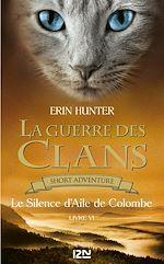 Download this eBook La guerre des Clans : Le Silence d'Aile de Colombe