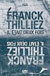 Il était deux fois   Thilliez, Franck