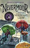 Nevermoor - tome 01 : Les défis de Morrigane Crow | Townsend, Jessica