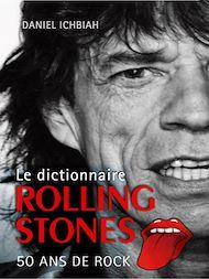 Téléchargez le livre :  Dictionnaire Rolling Stones