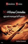 Télécharger le livre :  50 affaires criminelles qui ont marqué la France