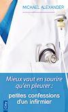 Télécharger le livre :  Mieux vaut en sourire qu'en pleurer : petites confessions d'un infirmier