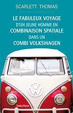 Download this eBook Le fabuleux voyage d'un jeune homme en combinaison spatiale dans un combi Volkswagen