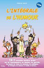 Téléchargez le livre :  L'intégrale de l'humour 2015