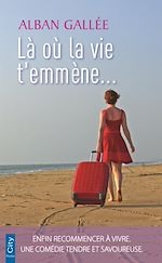Download this eBook Là où la vie t'emmène