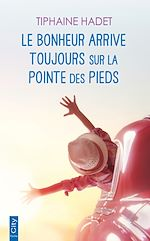 Download this eBook Le bonheur arrive toujours sur la pointe des pieds