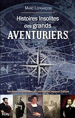 Download this eBook Histoires insolites des grands aventuriers