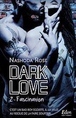 Téléchargez le livre :  Dark Love : fascination