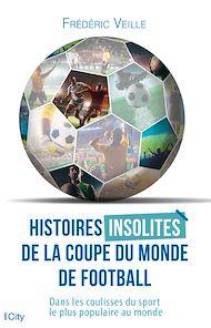 Téléchargez le livre :  Histoires insolites de la coupe du monde de football