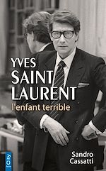Download this eBook Yves Saint Laurent l'enfant terrible