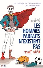 Download this eBook Les hommes parfaits n'existent pas... tant mieux