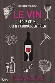 Téléchargez le livre :  Le vin pour ceux qui n'y connaissent rien