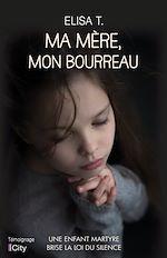 Download this eBook Ma mère, mon bourreau